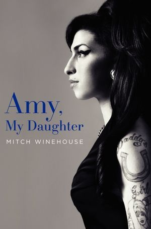 Amy My Daughter by Mitch Winehouse / hello, rigby! review