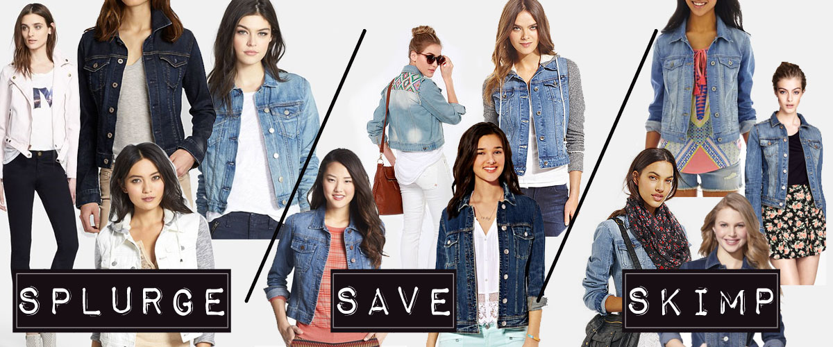 Denim Jackets: Splurge, Spend, Skimp