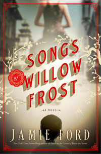Songs of Willow Frost by Jamie Ford Book Review