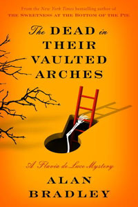 The Dead in Their Vaulted Arches by Alan Bradley Book Review