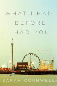 What I Had Before I Had You by Sarah Cornwell Book Review