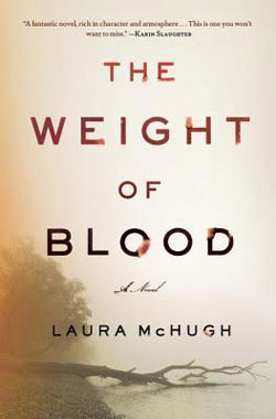 The Weight of Blood by Laura McHugh / hellorigby!