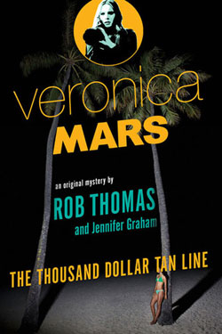 Thousand Dollar Tan Line (Veronica Mars) by Jennifer Graham and Rob Thomas / hellorigby!