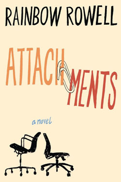Attachments by Rainbow Rowell / Summer Reading / hellorigby!