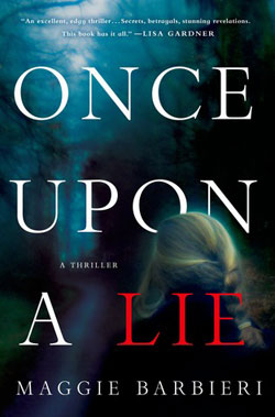 Once Upon a Lie by Maggie Barbieri / Summer Reading / hellorigby!