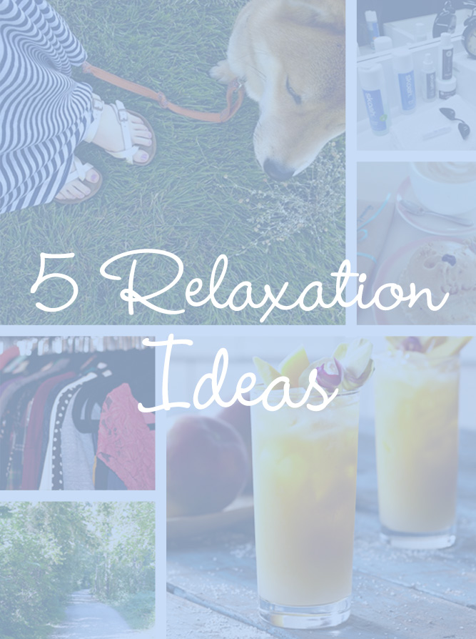 5 Relaxation Ideas for Relaxation Day / hellorigby!