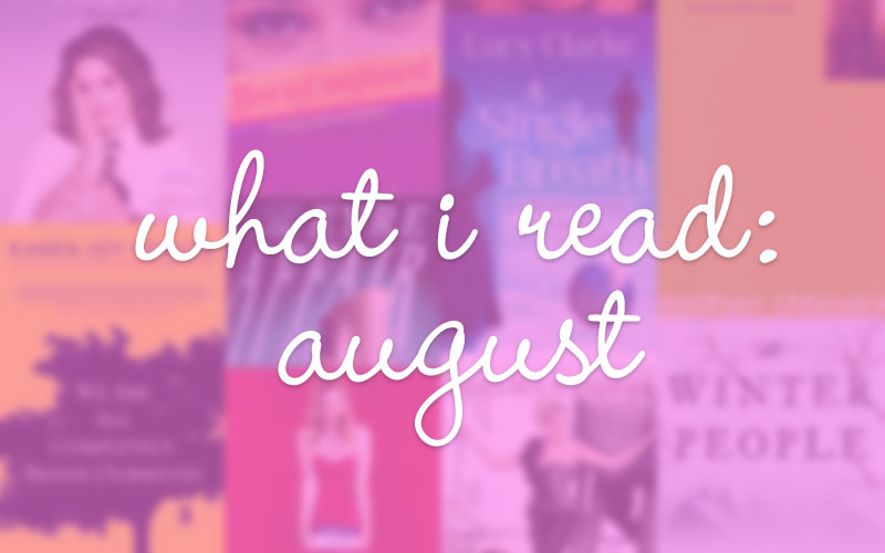 What I Read: August / hellorigby!