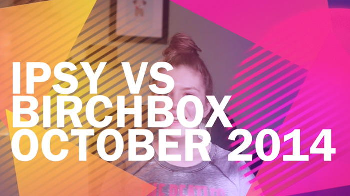 Ipsy vs Birchbox October 2014 Vlog / hellorigby!