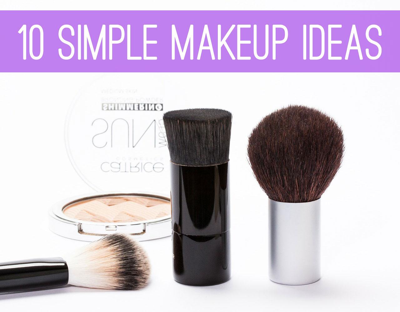 10 Simple Makeup Ideas / hellorigby!