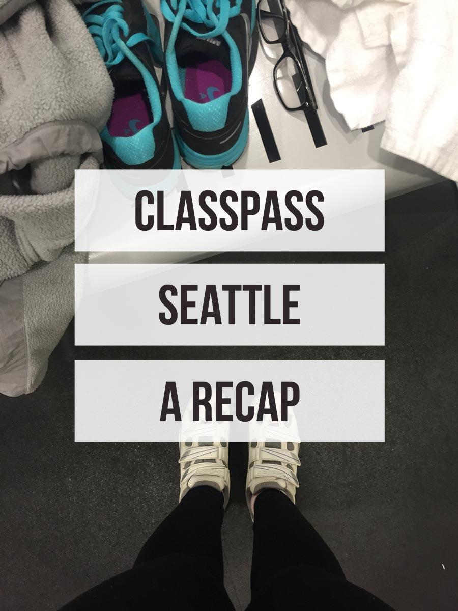 ClassPass Seattle: A Recap & Update / hellorigby!