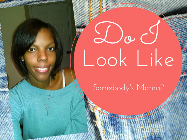 Do I Look LIke Somebody's Mama by Laugh Out Loud Mommy / hellorigby!