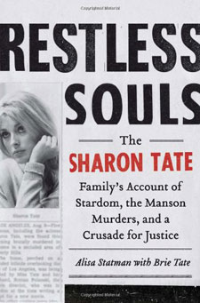 Restless Souls the Sharon Tate Family's Account of Stardom, the Manson Murders, and a Crusade for Justice / hellorigby!