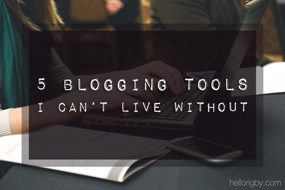 5 Blogging Tools I Can't Live Without / hellorigby.com seattle fashion and lifestyle blog