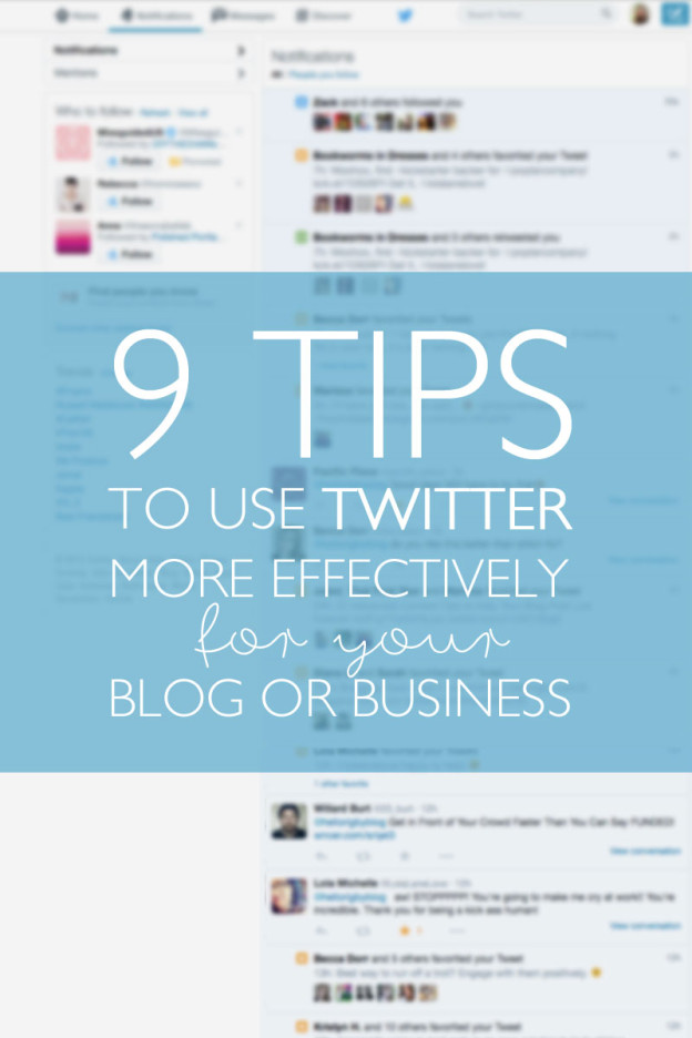 9 Tips to Use Twitter More Effectively for Your Blog or Business / Twitter for Blog & Business / hellorigby seattle lifestyle blog