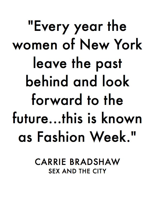 Sex and the City New York Fashion Week Carrie Bradshaw Quote // hellorigby seattle fashion blog