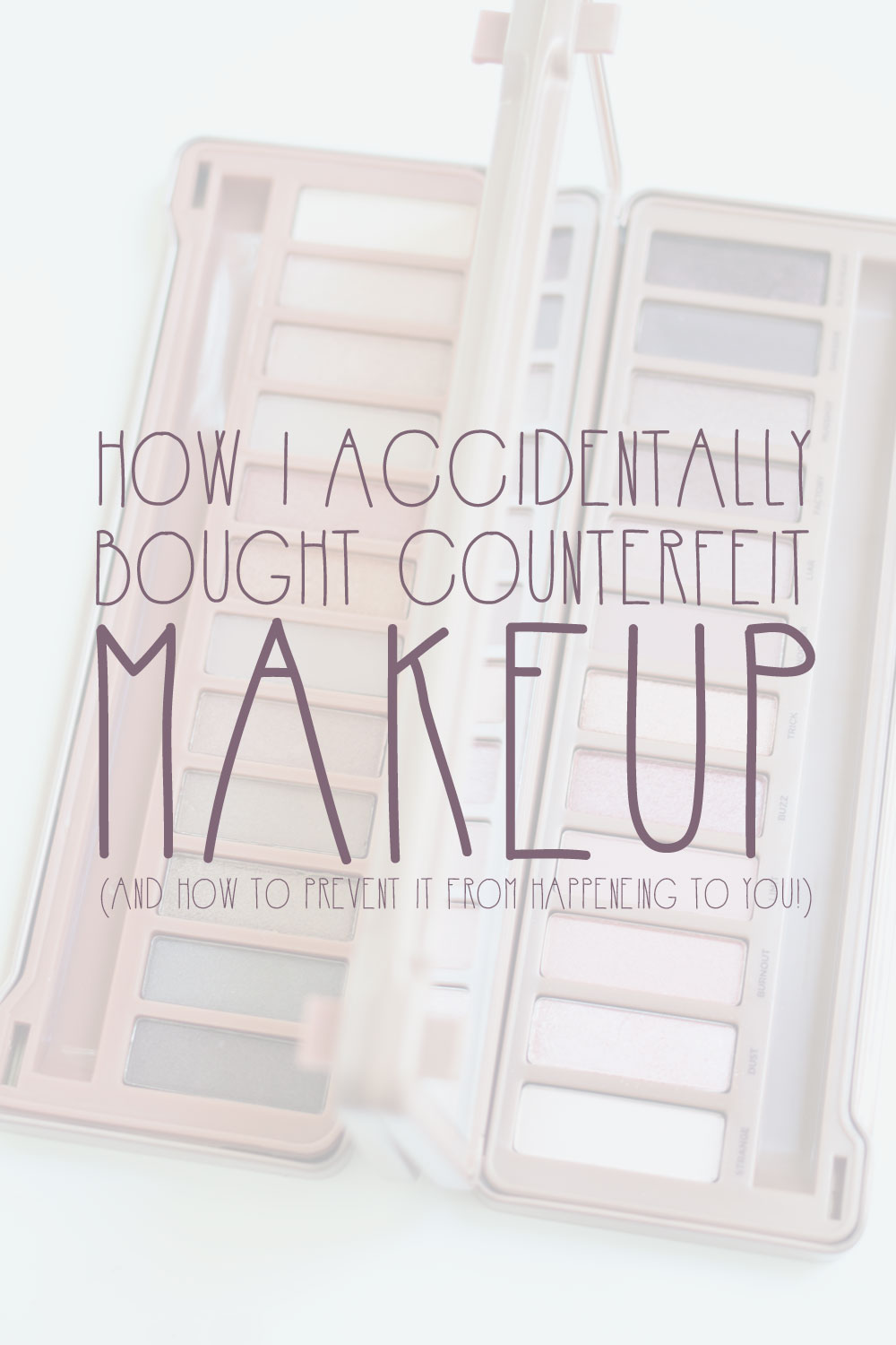 How I Accidentally Bought a Counterfeit Urban Decay Naked3 Makeup Palette // hellorigby seattle beauty blog